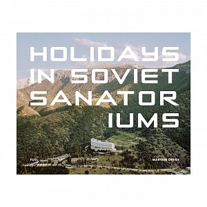 фотография Holidays in Soviet Sanatoriums